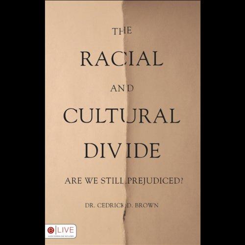 The Racial and Cultural Divide  Audiolibri