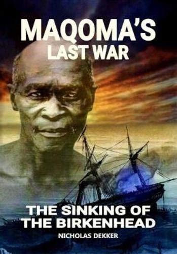 Maqoma's last war: The sinking of the birkenhead