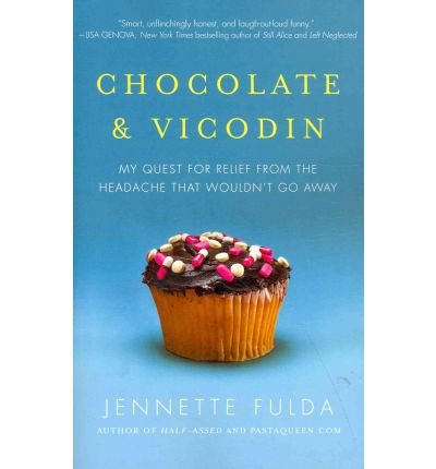 chocolate-vicodin-my-quest-for-relief-from-the-headache-that-wouldnt-go-away-author-jennette-fulda-p