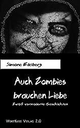 Auch Zombies brauchen Liebe. Zwölf vermoderte Geschichten (BlutKuss 1)