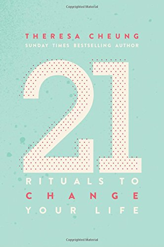 21 Life Changing Rituals: Daily Practices to Bring Greater Inner Peace and Happines