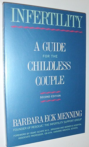 Infertility: A Guide for the Childless Couple by Barbara Eck Menning (1988-02-01)