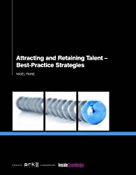Attracting and Retaining Talent: Best-Practice Strategies