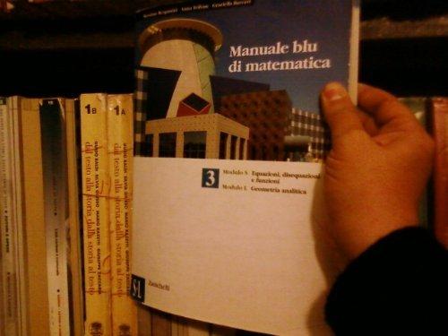 Manuale blu di matematica. Modulo S-L-O-Beta. Per le Scuole superiori