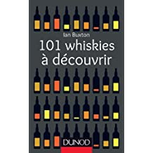 101 whiskies à découvrir (Hors collection) (French Edition)