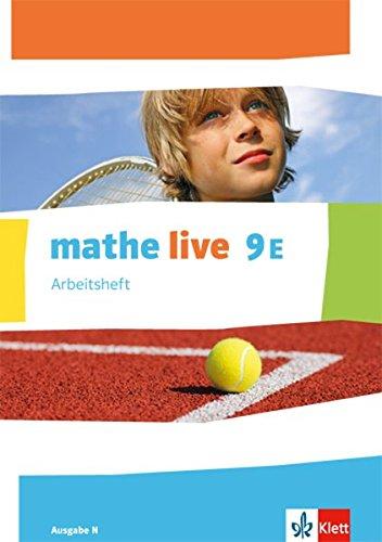 mathe live 9E. Ausgabe N: Arbeitsheft mit Lösungsheft Klasse 9 (mathe live. Ausgabe N ab 2014)