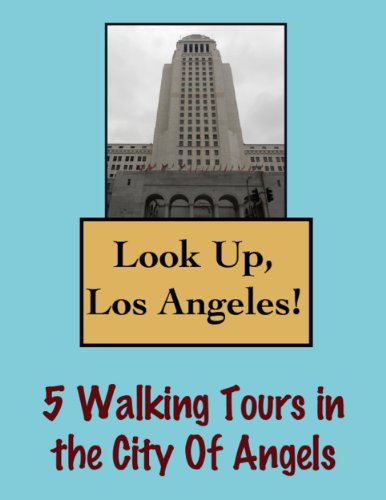 Look Up, Los Angeles! 5 Walking Tours in the City Of Angels (Look Up, America!) (English Edition)