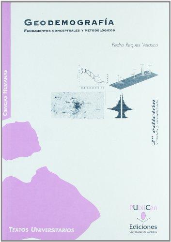 Geodemografía (2ª ed.): Fundamentos conceptuales y metodológicos (Manuales)