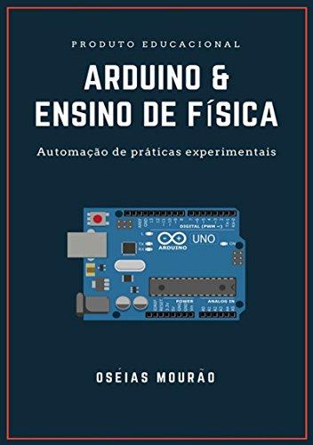 Arduino & Ensino De Física (Portuguese Edition) por Oséias Mourão