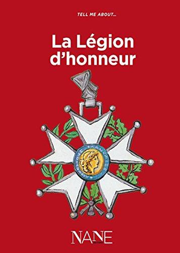 Tell Me About la Legion d'Honneur par Galimard Flavigny Bernard
