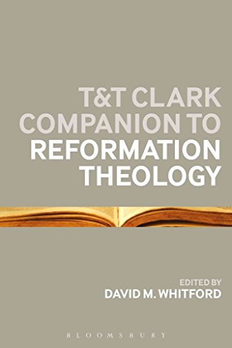 [(T&T Clark Companion to Reformation Theology)] [By (author) David M. Whitford ] published on (November, 2014)