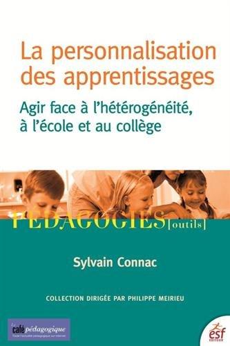 La personnalisation des apprentissages : Agir face à l'hétérogénéité, à l'école et au collège