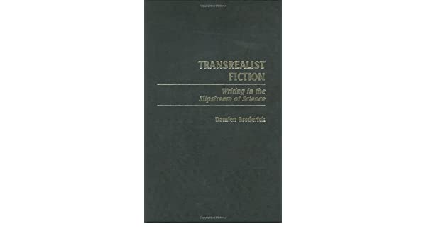 Transrealist Fiction: Writing in the Slipstream of Science (Contributions in Womens Studies)