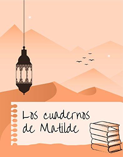 Los cuadernos de Matilde por Montserrat Vila Lorenzo