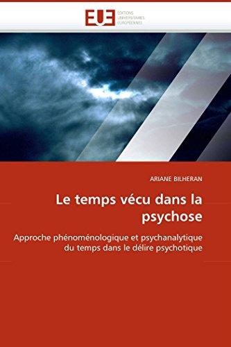 Le temps vécu dans la psychose par ARIANE BILHERAN