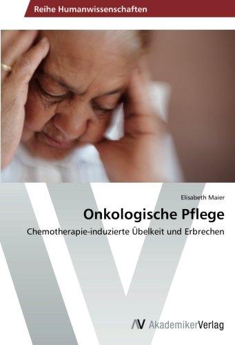 Onkologische Pflege: Chemotherapie-induzierte Übelkeit und Erbrechen