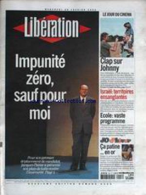 LIBERATION [No 6460] du 20/02/2002 - CHIRAC - IMPUNITE ZERO - SAUF POUR MOI - CLAP POUR JOHNNY HALLYDAY - ISRAEL - TERRITOIRES ENSANGLANTES - ECOLE - VASTE PROGRAMME - JO D'HIVER - LE COUPLE FRANCAIS MARINA ANISSINA ET GWENDAL PEIZERAT - CHAMPION OLYMPIQUE DE DANSE SUR GLACE.