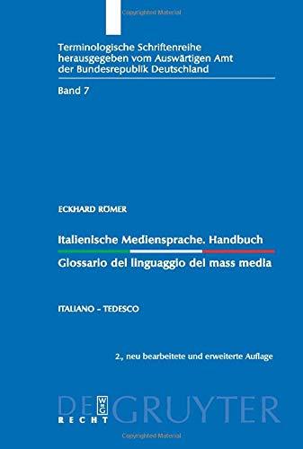 Italienische Mediensprache. Handbuch / Glossario del linguaggio dei mass media: Italiano - tedesco (Terminological Series / Terminologische Schriftenreihe, Band 7)
