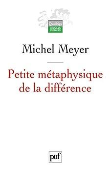 Petite métaphysique de la différence: Religion, art et société (Quadrige)