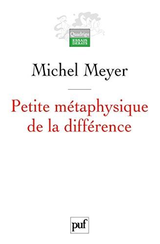 Petite métaphysique de la différence: Religion, art et société (Quadrige) par Michel Meyer