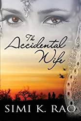 [(The Accidental Wife)] [By (author) Simi K Rao] published on (March, 2015)