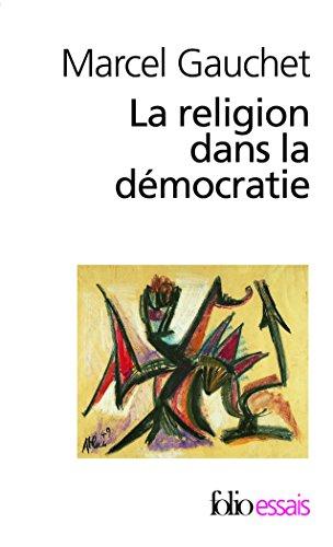 La Religion dans la démocratie par Marcel Gauchet