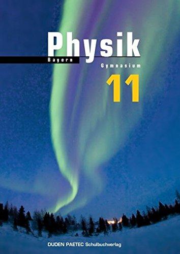 Duden Physik - Sekundarstufe II - Bayern: 11. Schuljahr - Schülerbuch
