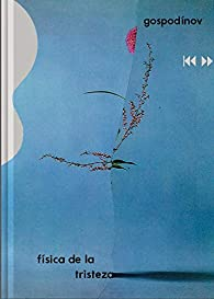 Física de la tristeza par Gueorgui Gospodinov