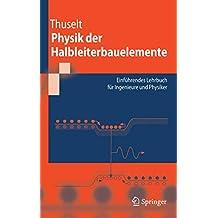 Physik der Halbleiterbauelemente: Einführendes Lehrbuch für Ingenieure und Physiker (Springer-Lehrbuch)