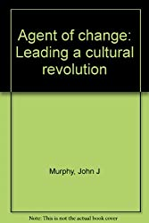 Agent of change: Leading a cultural revolution