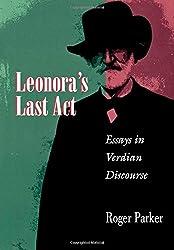 Leonora's Last ACT: Essays in Verdian Discourse (Princeton Studies in Opera)