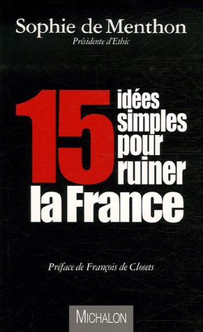 15 idées simples pour ruiner la France