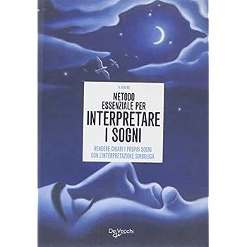 Metodo Essenziale Per Interpretare I Sogni