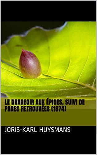 Le Drageoir Aux Épices, Suivi De Pages Retrouvées (1874) por Joris-karl Huysmans epub
