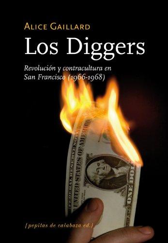 Los Diggers : revolución y contractultura en San Francisco (1966-1968) por Alice Gaillard