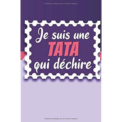 JE SUIS UNE TATA QUI DÉCHIRE: Un carnet de notes drôle pour une super tante | 110 pages, ligné | 15.24x22.86 cm |