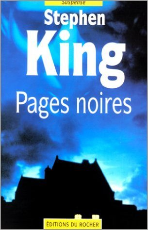 Anatomie de l'horreur, tome 2 : Pages noires de Stephen King ( 12 avril 1996 )