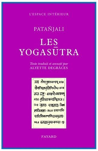 Les Yogasutra de Patanjali : Des chemins au fin chemin par Patañjali