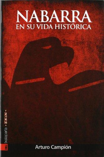 NABARRA EN SU VIDA HISTORICA (GURE KLASIKOAK) por ARTURO CAMPION JAIMEBON