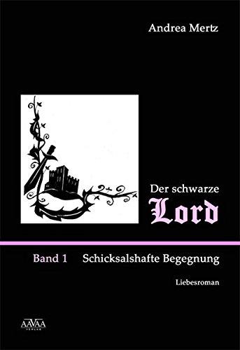 Der schwarze Lord I: Schicksalshafte Begegnung