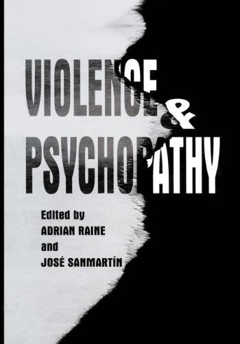 Violence and Psychopathy by Adrian Raine (2001-12-31)