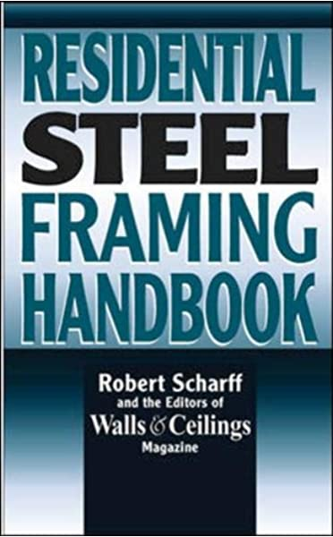 Residential Steel Framing Handbook Amazon Co Uk Scharff Robert Walls Ceilings Magazine N A 8580000008562 Books