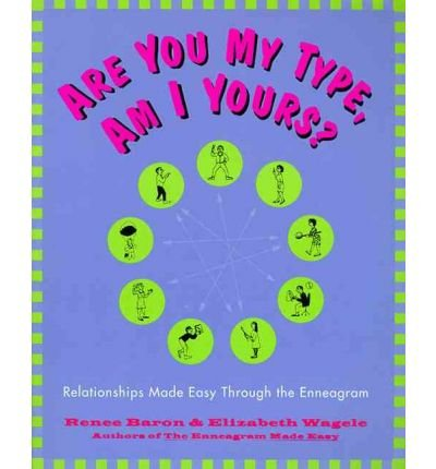 By Baron, Renee ( Author ) [ Are You My Type, Am I Yours?: Relationships Made Easy Through the Enneagram By Sep-1995 Paperback