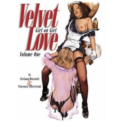 [ VELVET LOVE GIRL ON GIRL VOLUME ONE ] Velvet Love Girl on Girl Volume One By Mazzotti, Stefano ( Author ) May-2014 [ Paperback ]