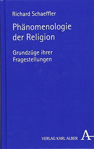 Phänomenologie der Religion: Grundzüge ihrer Fragestellungen