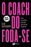 O coach do foda-se: Uma estratégia pra você parar de se importar! (Portuguese Edition)