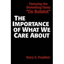 The Importance of What We Care About: Philosophical Essays by Harry G. Frankfurt (1988-09-15)