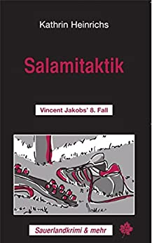 Salamitaktik: Vincent Jakobs' 8. Fall (Sauerlandkrimi und mehr)