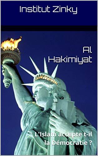 Couverture du livre Al Hakimiyat : L'Islam accepte t-il la Démocratie ?