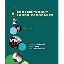 By Campbell McConnell, Stanley Brue, David Macpherson: Contemporary Labor Economics Ninth (9th) Edition